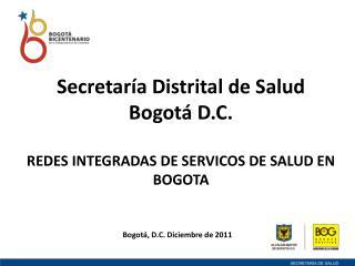 Secretar a Distrital de Salud Bogot  D.C.  REDES INTEGRADAS DE SERVICOS DE SALUD EN BOGOTA