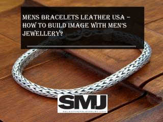 Mens Leather Bracelets USA – How to build Image with Mens Jewelry?