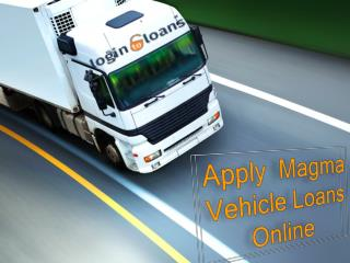 Magma Vehicle Loans , Apply For Magma Vehicle Loans Online , Magma Vehicle loans In India - Logintoloans