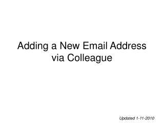 Adding a New Email Address via Colleague
