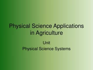 Physical Science Applications in Agriculture