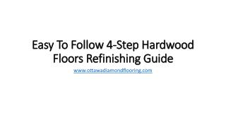 Easy To Follow 4-Step Hardwood Floors Refinishing Guide