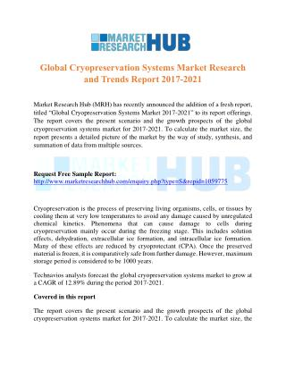 Global Cryopreservation Systems Market Research and Trends Report 2017-2021