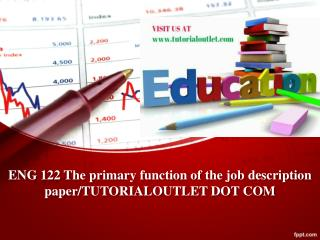 ENG 122 The primary function of the job description paper/TUTORIALOUTLET DOT COM