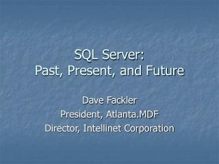 SQL Server: Past, Present, and Future