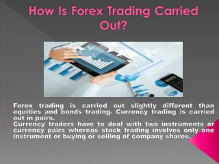 How Is Forex Trading Carried Out.pptx