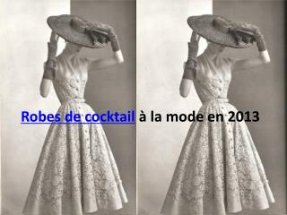 robe de cocktail à la mode en 2013