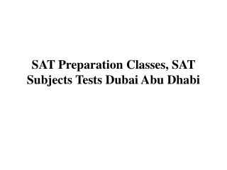 SAT Preparation Classes, SAT Subjects Tests Dubai Abu Dhabi