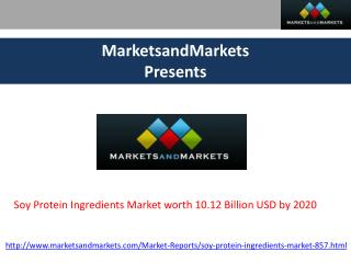Soy Protein Ingredients Market worth 10.12 Billion USD by 2020