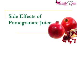 Side Effects of Pomegranate Juice