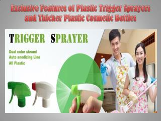 Exclusive Features of Plastic Trigger Sprayers and Thicker Plastic Cosmetic Bottles