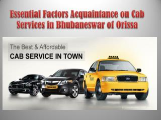 Essential Factors Acquaintance on Cab Services in Bhubaneswar of Orissa