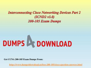 CCNA 200-105 Study Guide - Cisco 200-105 Dumps Questions Dumps4Download