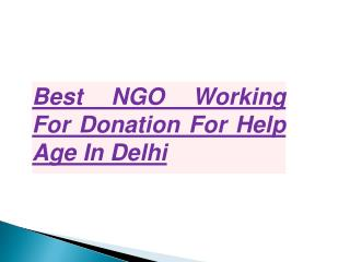 Best NGO Working for Donation for Help Age in Delhi