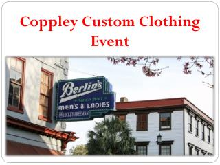Coppley Custom Clothing Event
