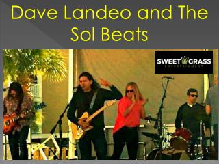 Dave Landeo and The Sol Beats