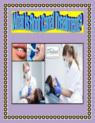 What Is Root Canal Treatment?