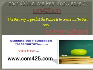 COM 425Course Real Knowledge / com425.com