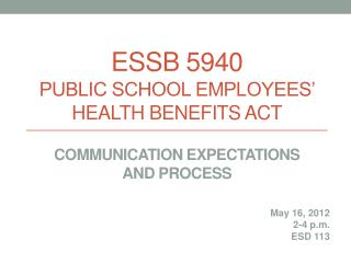 ESSB 5940 Public School Employees   Health Benefits Act  Communication Expectations  and Process