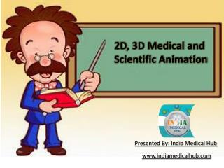 India Medical Hub: 2D, 3D Medical and Scientific Animation