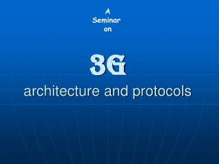 3G architecture and protocols