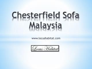 Chesterfield Sofa Malaysia - www.locushabitat.com