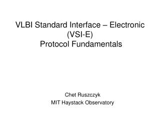 VLBI Standard Interface   Electronic VSI-E  Protocol Fundamentals