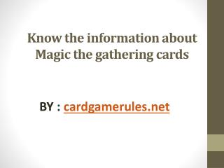 Know the information about Magic the gathering cards