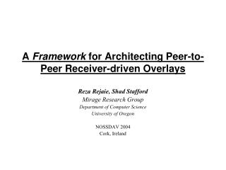A Framework for Architecting Peer-to-Peer Receiver-driven Overlays
