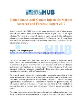 United States Anti-Cancer Injectable Market Research and Forecast Report 2017
