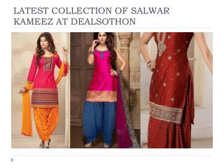 LATEST COLLECTION OF SALWAR KAMEEZ AT DEALSOTHON