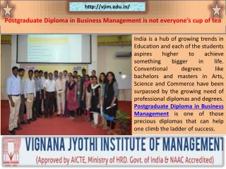 Postgraduate Diploma in Business Management is not everyone's cup of tea