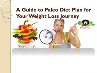 A Guide to Paleo Diet Plan for Your Weight Loss Journey
