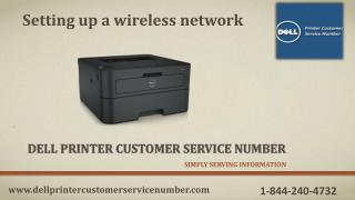 How to set up a wireless network in Dell Printer? Call 1-844-240-4732