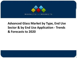 Advanced Glass Market Share, By Key Companies, Trends & Forecasts to 2020