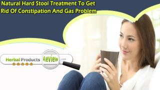 Natural Hard Stool Treatment To Get Rid Of Constipation And Gas Problem