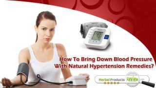 How To Bring Down Blood Pressure With Natural Hypertension Remedies?