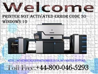 How To Fix Printer Not Activated Error Code 30 Windows 10? | HP Technical Support Number