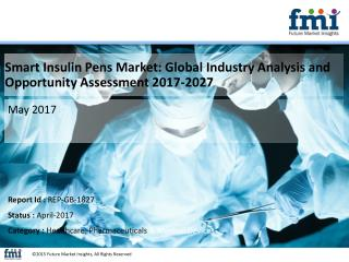 Smart Insulin Pens Market expected to grow at a CAGR of 17.9% in terms of value during 2017-2027