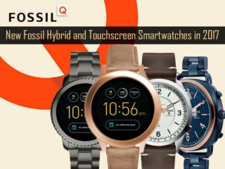 New Fossil Hybrid and Touchscreen Smartwatches in 2017