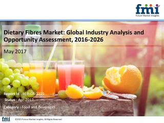 Global Dietary Fibres Market registering growth at 12.9% CAGR 2016-2026