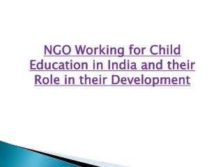 NGO Working for Child Education in India and their Role in their Development