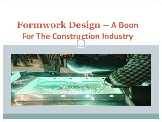 Formwork Design – A Boon For The Construction Industry