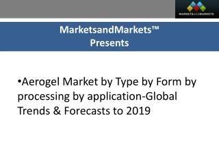 aerogel market is projected to register a CAGR of 19.1% between 2014 and 2019, in terms of volume.