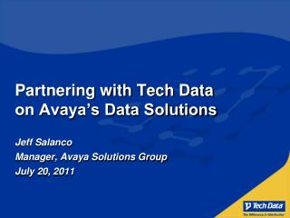 Partnering with Tech Data on Avaya s Data Solutions