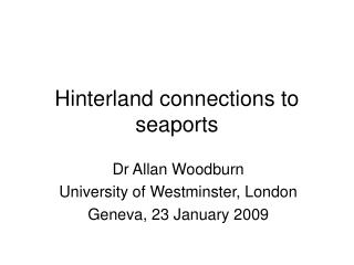 Hinterland connections to seaports