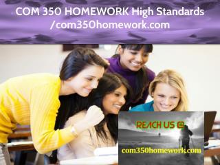 COM 350 HOMEWORK Expert Level - com350homework.com