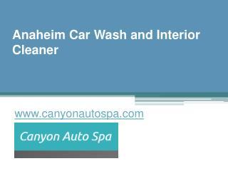 Anaheim Car Wash and Interior Cleaner - www.canyonautospa.com