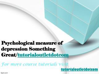 Psychological measure of depression Something Great/tutorialoutletdotcom