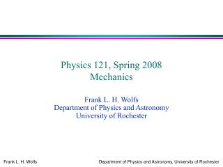 Physics 121, Spring 2008 Mechanics